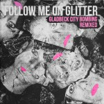 GladbeckCityBombing_FollowMeOnGlitter_Cover_lo-1